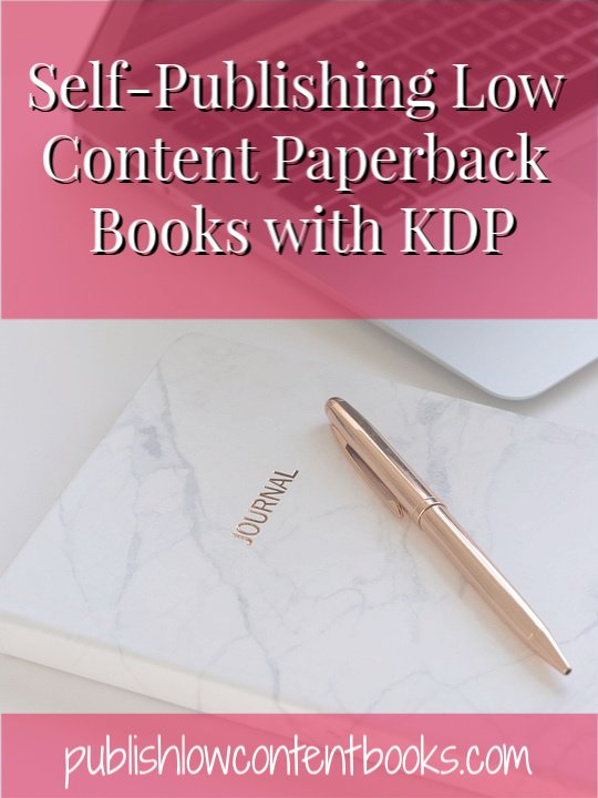 Self-Publishing Low Content Paperback Books with KDP