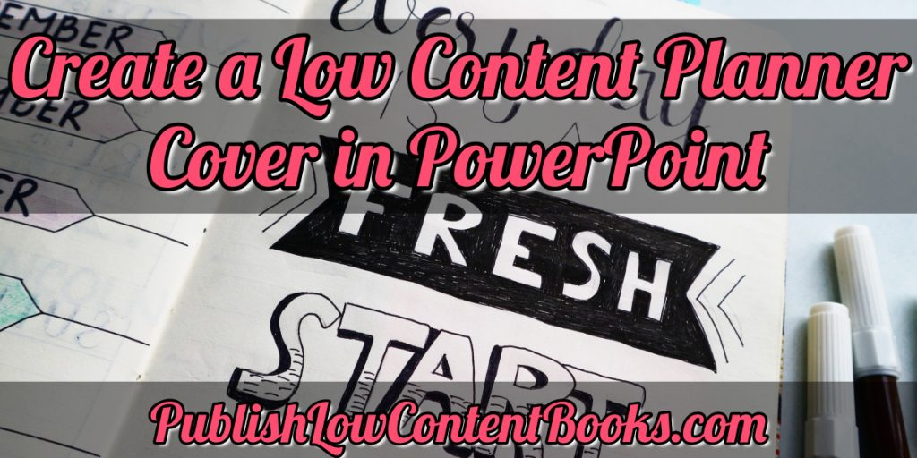 Create a low content planner cover in PowerPoint