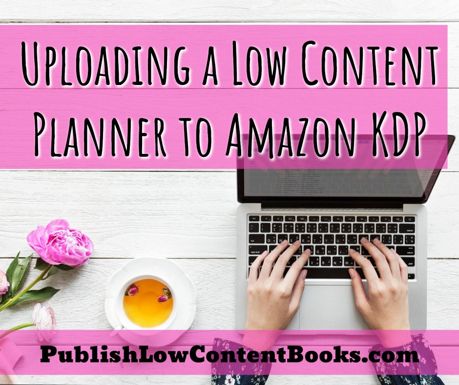 Uploading a Low Content Planner to Amazon KDP