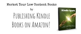 Market your low content books by publishing Kindle books on Amazon