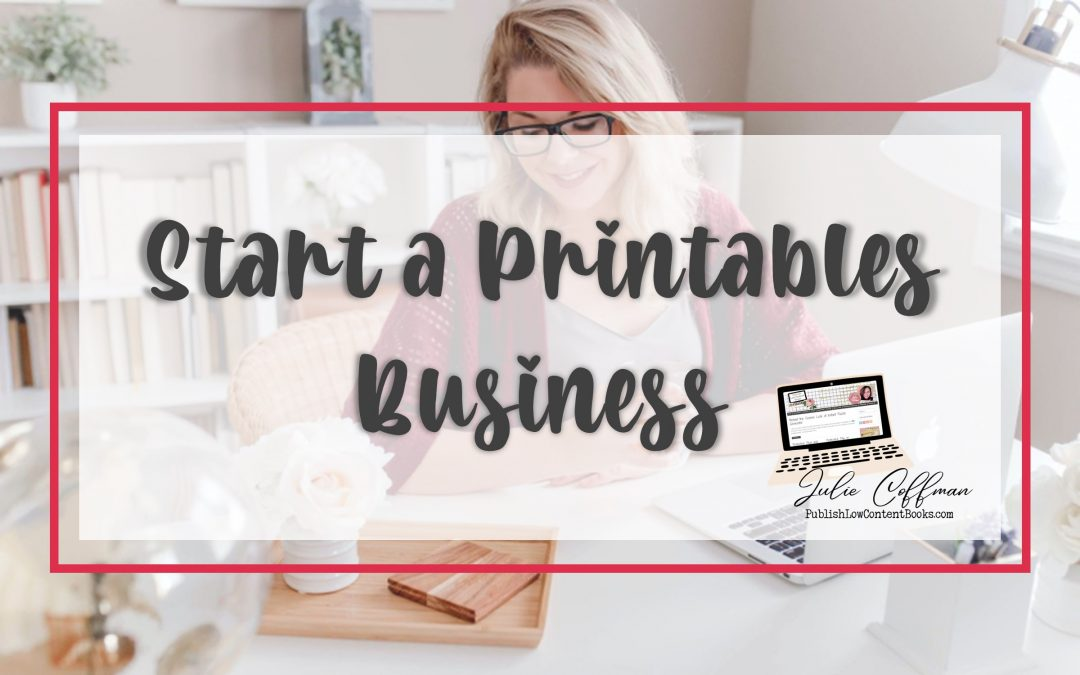 Earn Passive Income and Start a Printables Business
