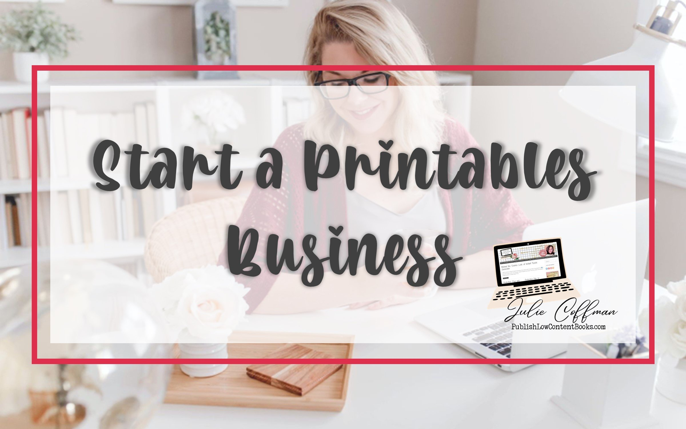 Start a Printables Business