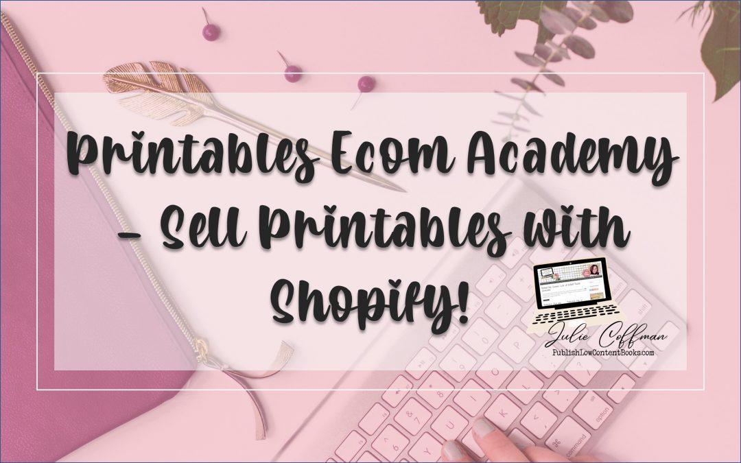 Shopify Success with Printables Ecom Academy Plus Buyer Bonus